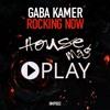 Gaba Kamer - Rocking Now (Original Mix) [FREE DOWNLOAD]