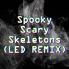 Spooky Scary Skeletons (LED REMIX) [HALLOWEEN 2k16]