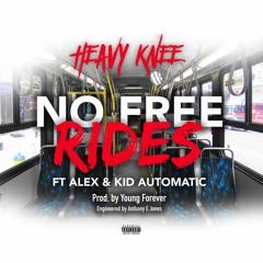 No Free Rides - Heavy Knee ft Alex  & Kid Automatic