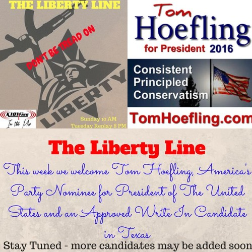 Liberty Line Episode 11 - Tom Hoefling America's Party 2016 Nominee for POTUS