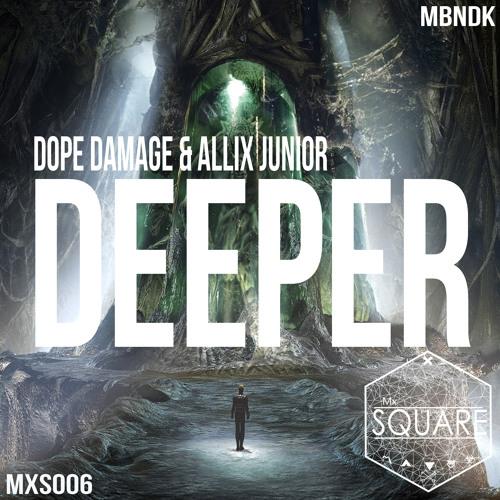Dope Damage & Allix Junior - Deeper (Original Mix)