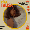 "Vira Talisa - ""Walking Back Home"""