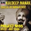 Dhulla Reborn Remix Kuldeep Manak Mp3