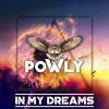 Powly - In my Dreams (Free Download)