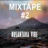 Mixtape #2 - Nusantara Vibe