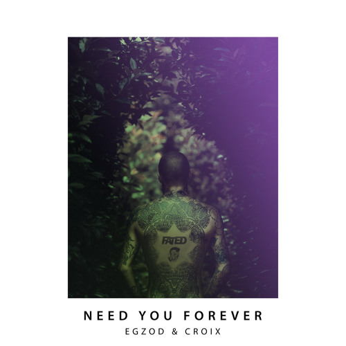 Egzod & Croix - Need You Forever [Fated x Tribal Trap]