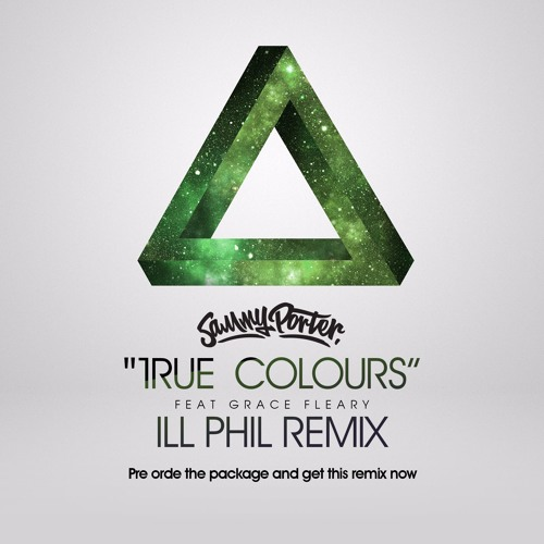 Sammy Porter - True Colours (feat Grace Fleary) (ILL PHIL Remix)