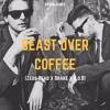 AVSTIN JAMES- Beast over Coffee(Zeds Dead x B.O.B. x Drake)