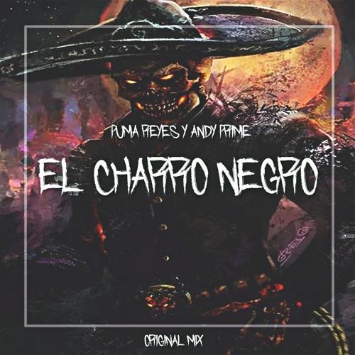 Puma Reyes & Andy prime - El Charro Negro (Original Mix)