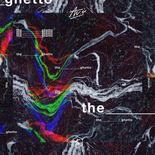 Av.i - The Ghetto (The Movie EP)