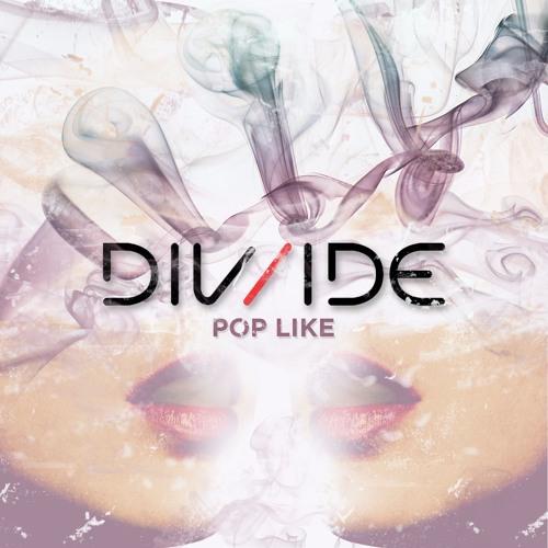DIV/IDE - Pop Like (Original Mix)