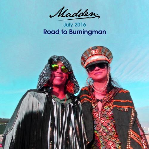Madden  July 2016  Road To Burningman