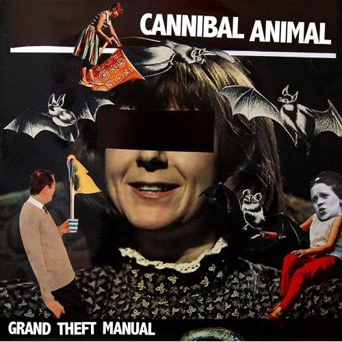 CANNIBAL ANIMAL - Grand Theft Manual