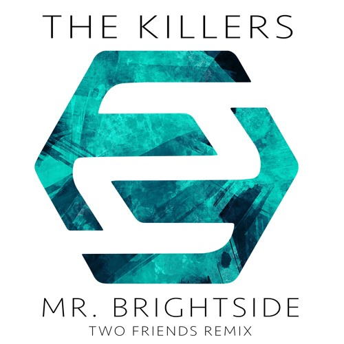 The Killers Mr Brightside Two Friends Remix Full Version In
