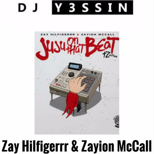 Zay Hilfigerrr & Zayion McCall - Juju On That Beat (REMIX Y3SSIN)