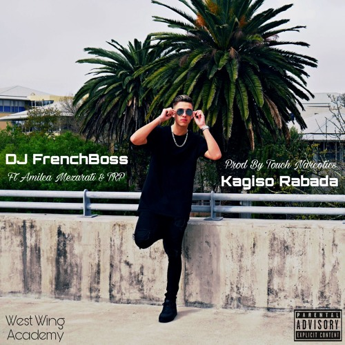 DJ FrenchBoss - Kagiso Rabada (Ft Amilca Mezarati & TRP) Prod. By Touch Narcotics