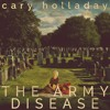 The Army Disease by Cary Holladay, Narrated by Taylor Croft
