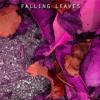 Falling Leaves (Pascal Garoute x juliustherobot)