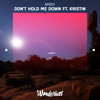 AMIDY - Don't Hold Me Down ft. Kristin