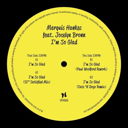 Marquis Hawkes Ft. Jocelyn Brown - I'm So Glad (Paul Woolford Rework) [Houndstooth]