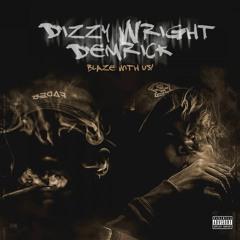 Dizzy Wright x Demrick - Blaze With Us