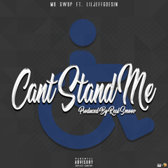Mo Gwop - Can't Stand Me ft LilJeffGoesIn ( prod by Real smoov