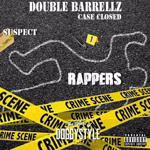 "Double Barrellz - ""Case Closed"""