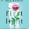 First Light By Bill Rancic Barbara Keel Read By Kaleo Griffith Julia Whelan Mp3