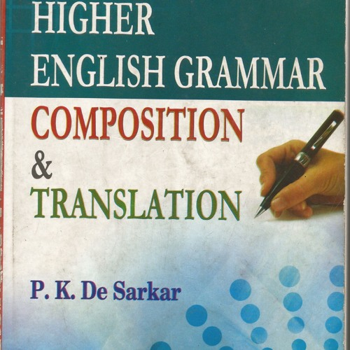 Higher English Grammar Composition Translation P K De Sarkar By
