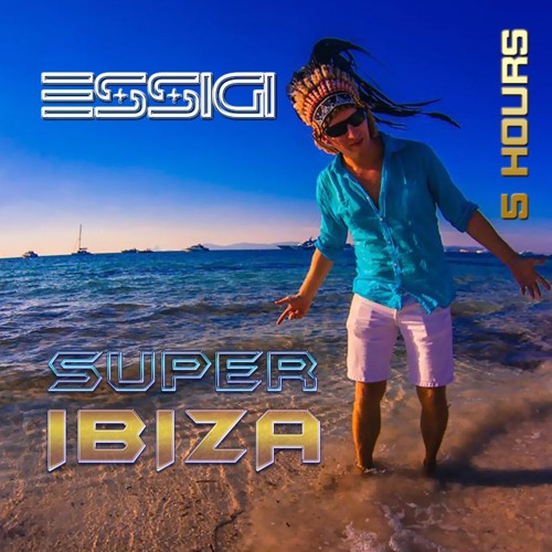 SUPER IBIZA 5 HOURS