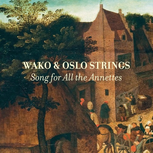 Wako & Oslo Strings - Song For All The Annettes