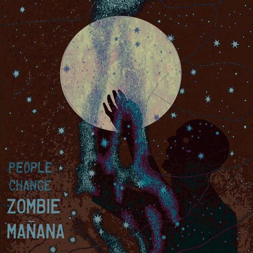 People Change by Zombie Mañana