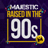 Majestic - Raised In The 90s [OUT NOW]