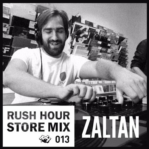 Store Mix 013 | Zaltan Digs Rush Hour