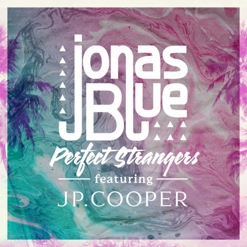 Jonas Blue (feat. JP Cooper) - Perfect Strangers (Chipmunk Version)