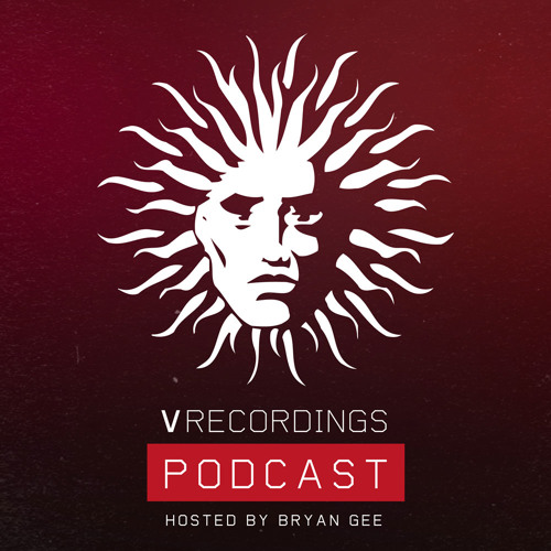 V Recordings Podcast 047- Hosted by Bryan Gee