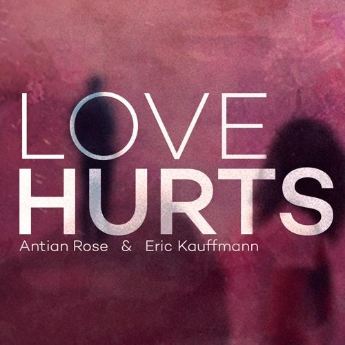 Antian Rose Eric Kauffmann Love Hurts By Eric Kauffmann Free
