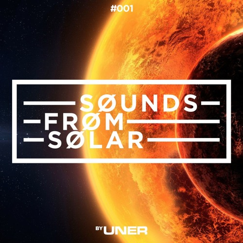 UNER presents Sounds From Solar 001