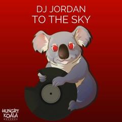 Dj Jordan - To The Sky (Original Mix)