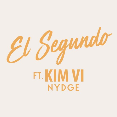 Nydge - El Segundo (Ft. Kim Vi)