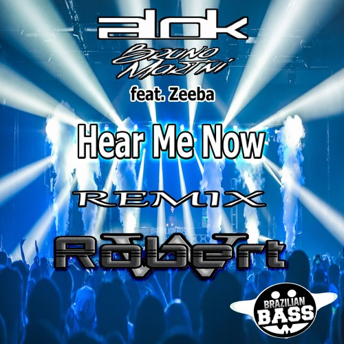 Baixar Alok  Bruno Martini feat. Zeeba - Hear Me Now (Remix Robert Wagner)