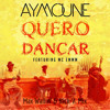 DJ Aymoune ft. MC Emmm - Quero Dancar (Nick V. & Max Wallin' Mix)