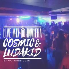LUDAKID x COSMIC - Live Mix @ Riviera(21 octobre 2016)