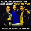 ALOK & Bruno Martini Feat. Marcos Zeeba - Hear Me Now (Rafael Oliver Club Rework) *FREE DOWNLOAD*