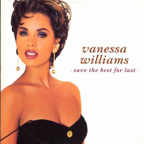 Save The Best For Last - Vanessa Williams