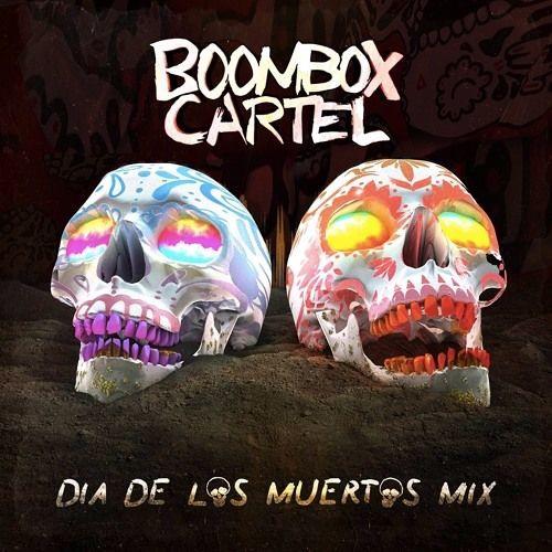 Boombox Cartel - Dia De Los Muertes Mix