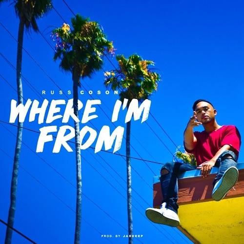 Russ Coson - Where I'm From (Prod. Jasdeep)