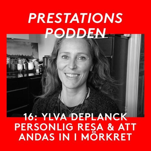 16: Ylva Deplanck - Personlig resa och om att andas in i mörkret
