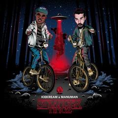 Stranger Tingz - icekream x ManuMan