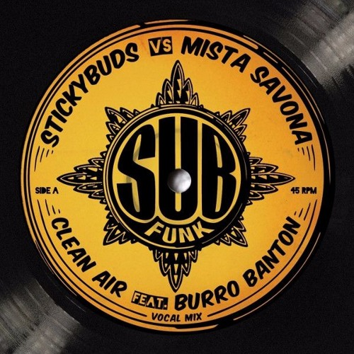 Stickybuds Vs. Mista Savona - Clean Air Ft. Burro Banton (Vinyl + Digital OUT NOW!!)
